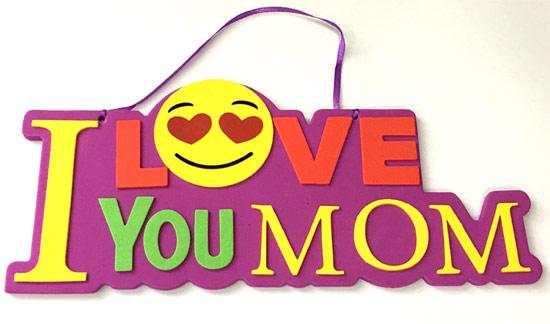 I Love You Mom Emoji Foam Sign - Mom Gifts - Holiday Gifts Mart